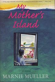 MY MOTHER'S ISLAND by Marnie Mueller