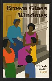 BROWN GLASS WINDOWS by Devorah Major
