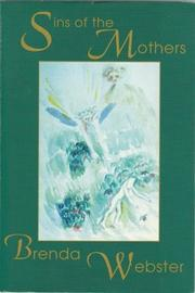 SINS OF THE MOTHERS by Brenda Webster