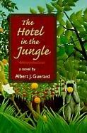 THE HOTEL IN THE JUNGLE by Albert J. Guerard