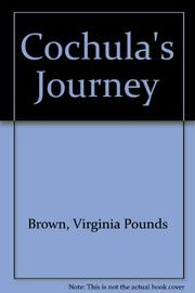 COCHULA'S JOURNEY by Virginia Pounds Brown