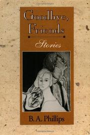 GOODBYE, FRIENDS by B.A. Phillips