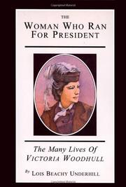 THE WOMAN WHO RAN FOR PRESIDENT by Lois Beachy Underhill