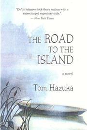 THE ROAD TO THE ISLAND by Tom Hazuka
