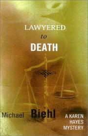 LAWYERED TO DEATH by Michael Biehl