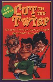 CUT TO THE TWISP by C.D. Payne