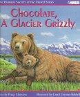 CHOCOLATE, A GLACIER GRIZZLY by Peggy Christian