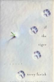 IF THE TIGER by Terry Farish