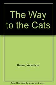 THE WAY TO THE CATS by Yehoshua Kenaz