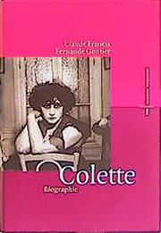 CREATING COLETTE by Claude Francis