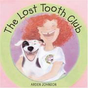THE LOST TOOTH CLUB by Arden Johnson