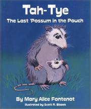 TAH-TYE, THE LAST 'POSSUM IN THE POUCH by Mary Alice Fontenot