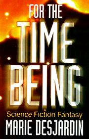 FOR THE TIME BEING by Marie DesJardin