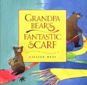 GRANDPA BEAR'S FANTASTIC SCARF by Gillian Heal
