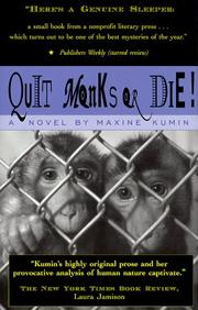 QUIT MONKS OR DIE! by Maxine Kumin