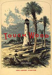 TOUCH WOOD by Joe Ashby Porter