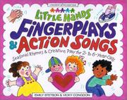 LITTLE HANDS FINGERPLAYS AND ACTION SONGS by Emily Stetson
