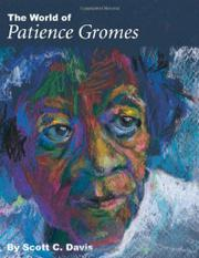 THE WORLD OF PATIENCE GROMES: Making and Unmaking a Black Community by Scott C. Davis