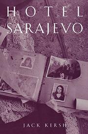 HOTEL SARAJEVO by Jack Kersh