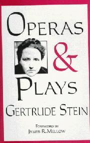 OPERAS & PLAYS by Gertrude Stein