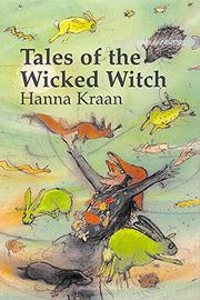 TALES OF THE WICKED WITCH by Hanna Kraan