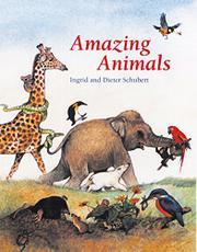 AMAZING ANIMALS by Ingrid & Dieter Schubert Schubert