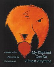 MY ELEPHANT CAN DO ALMOST ANYTHING by Anke de Vries