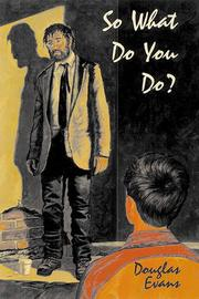 SO WHAT DO YOU DO? by Douglas Evans