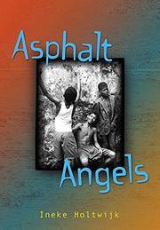 ASPHALT ANGELS by Ineke Holtwijk