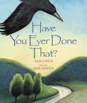 HAVE YOU EVER DONE THAT? by Julie Larios