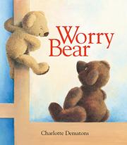 WORRY BEAR by Charlotte Dematons
