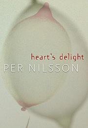 HEART'S DELIGHT by Per Nilsson