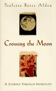 CROSSING THE MOON by Paulette Bates Alden