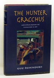 THE HUNTER GRACCHUS AND OTHER PAPERS ON LITERATURE AND ART by Guy Davenport