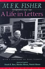 M.F.K. FISHER: A LIFE IN LETTERS by M.F.K. Fisher
