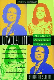 LOVELY ME: The Life of Jacqueline Susann by Barbara Seaman