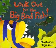 LOOK OUT FOR THE BIG BAD FISH! by Sheridan Cain