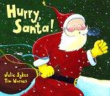 HURRY, SANTA! by Julie Sykes