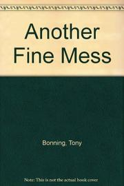 ANOTHER FINE MESS by Tony Bonning