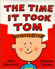 THE TIME IT TOOK TOM by Nick Sharratt