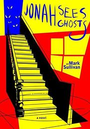 JONAH SEES GHOSTS by Mark Sullivan