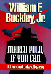 MARCO POLO, IF YOU CAN by William F. Buckley Jr.