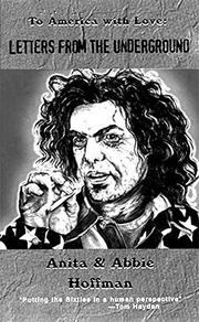 TO AMERICA WITH LOVE: Letters from the Underground by Anita & Abbie Hoffman