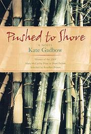 PUSHED TO SHORE by Kate Gadbow