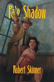 PALE SHADOW by Robert Skinner