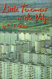 LITTLE TENEMENT ON THE VOLGA by C.S. Walton