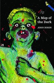A MAP OF THE DARK by John Dixon