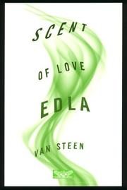 SCENT OF LOVE by Edla Van Steen