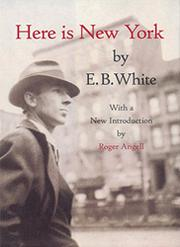 HERE IS NEW YORK by E.B. White