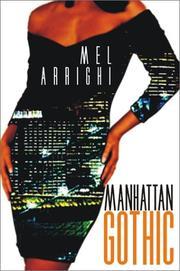 MANHATTAN GOTHIC by Mel Arrighi